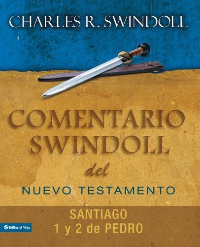 Comentario Swindoll del Nuevo Testamento: Santiago, 1 Y 2 Pedro (Paperback)