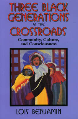 Three Black Generations at the Crossroads (Paperback)