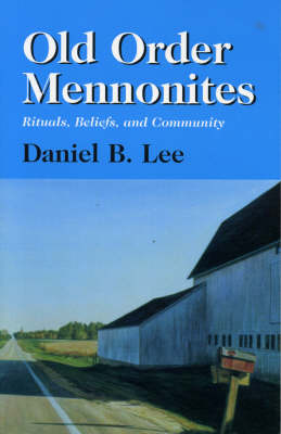 Old Order Mennonites: Rituals, Beliefs, and Community (Paperback)