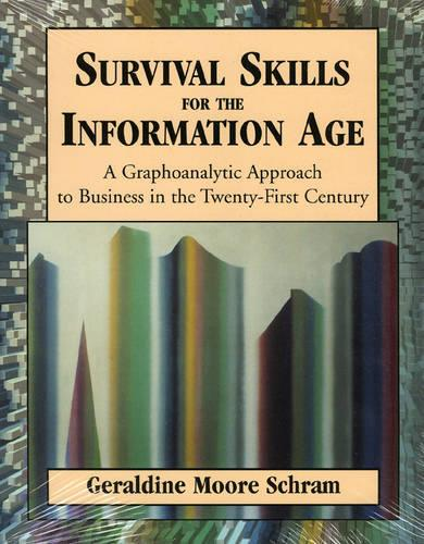 Survival Skills for the Information Age: A Graphoanalytic Approach to Business in the Twenty-First Century (Paperback)