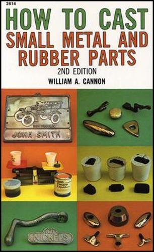 How to Cast Small Metal and Rubber Parts (Paperback)