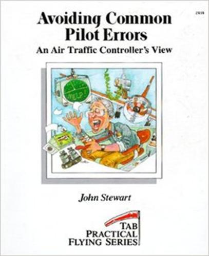 Avoiding Common Pilot Errors: An Air Traffic Controller's View (Paperback)
