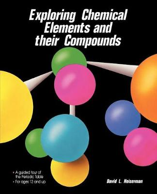 Exploring Chemical Elements and Their Compounds (Paperback)
