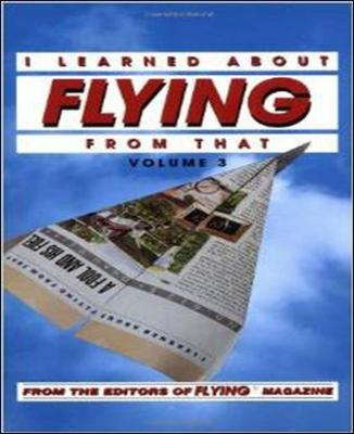 I Learned About Flying from That: v. 3 (Paperback)