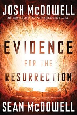 Evidence for the Resurrection: What It Means for Your Relationship with God (Paperback)