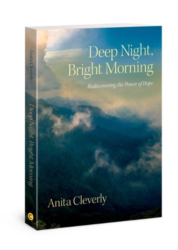 Deep Night, Bright Morning: Rediscovering the Power of Hope (Paperback)