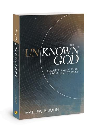 The Unknown God: A Journey with Jesus from East to West (Paperback)