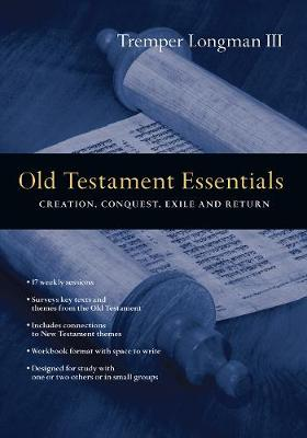 Old Testament Essentials: Creation, Conquest, Exile and Return (Paperback)