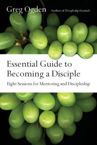 Essential Guide to Becoming a Disciple: Eight Sessions for Mentoring and Discipleship - Essentials Set (Paperback)
