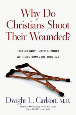 Why Do Christians Shoot Their Wounded? (Paperback)