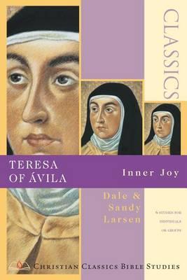 Teresa of Avila: Inner Joy - Christian Classics S. (Paperback)