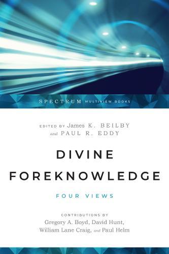 Divine Foreknowledge: Four Views (Paperback)