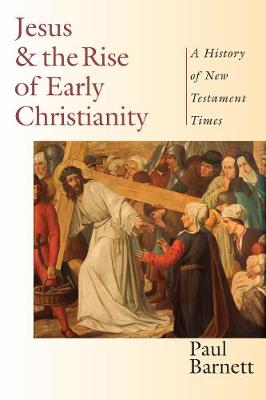 Jesus & the Rise of Early Christianity: A History of New Testament Times (Paperback)