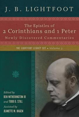 The Epistles of 2 Corinthians and 1 Peter: Newly Discovered Commentaries - Lightfoot Legacy Set (Hardback)
