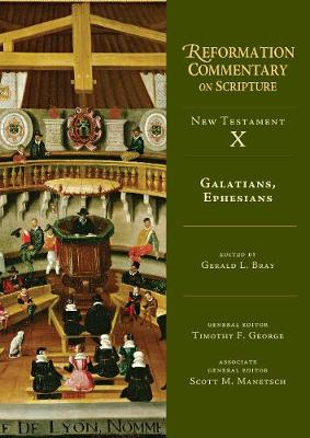 Galatians, Ephesians - Reformation Commentary on Scripture (Hardback)