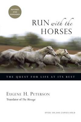 Run with the Horses: The Quest for Life at Its Best (Paperback)
