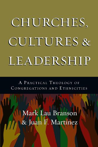Churches, Cultures and Leadership: A Practical Theology of Congregations and Ethnicities (Paperback)