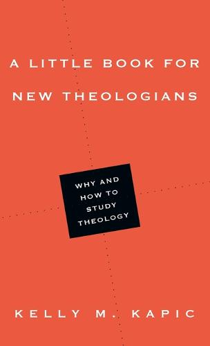 A Little Book for New Theologians: Why and How to Study Theology - Little Books (Paperback)