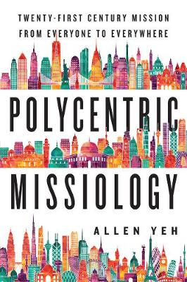 Polycentric Missiology: 21st-Century Mission from Everyone to Everywhere (Paperback)