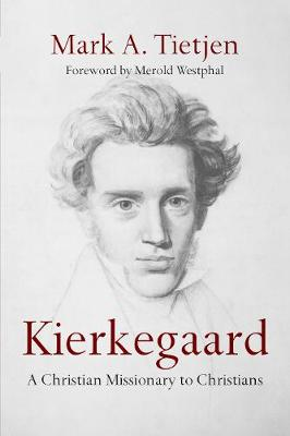Kierkegaard: A Christian Missionary to Christians (Paperback)