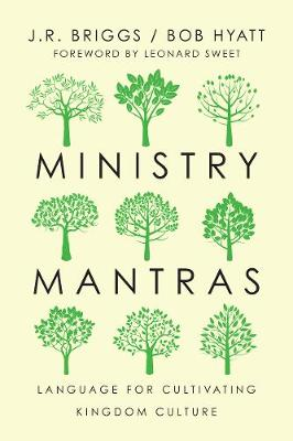 Ministry Mantras: Language for Cultivating Kingdom Culture (Paperback)