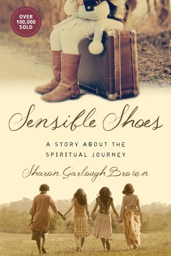 Sensible Shoes: A Story about the Spiritual Journey - Sensible Shoes (Paperback)
