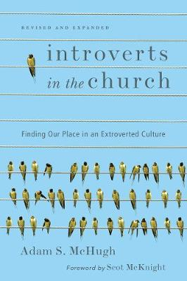 Introverts in the Church: Finding Our Place in an Extroverted Culture (Paperback)