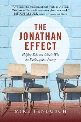 The Jonathan Effect: Helping Kids and Schools Win the Battle Against Poverty (Paperback)