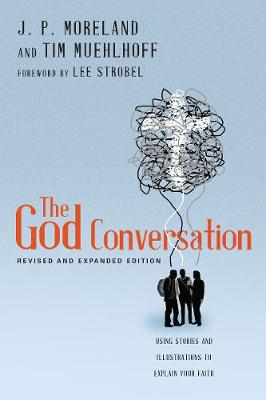 The God Conversation: Using Stories and Illustrations to Explain Your Faith (Paperback)