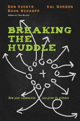 Breaking the Huddle: How Your Community Can Grow Its Witness (Paperback)