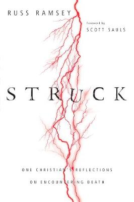 Struck: One Christian's Reflections on Encountering Death (Paperback)