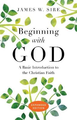 Beginning with God: A Basic Introduction to the Christian Faith (Paperback)