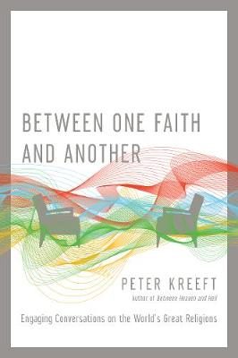 Between One Faith and Another: Engaging Conversations on the World's Great Religions (Paperback)