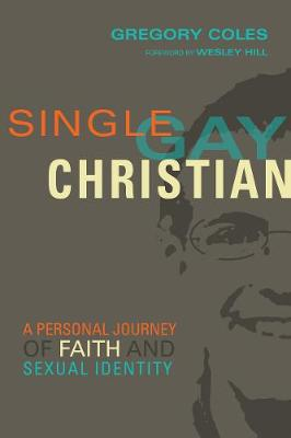 Single, Gay, Christian: A Personal Journey of Faith and Sexual Identity (Paperback)