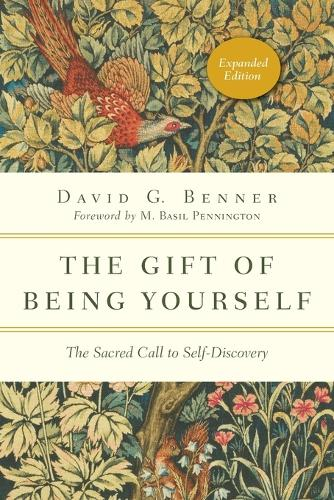 The Gift of Being Yourself: The Sacred Call to Self-Discovery - The Spiritual Journey (Paperback)