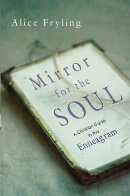 Mirror for the Soul: A Christian Guide to the Enneagram (Paperback)