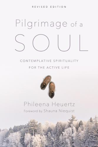 Pilgrimage of a Soul: Contemplative Spirituality for the Active Life (Paperback)