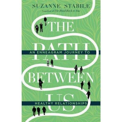 The Path Between Us: An Enneagram Journey to Healthy Relationships (Paperback)
