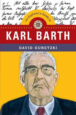 An Explorer's Guide to Karl Barth (Paperback)