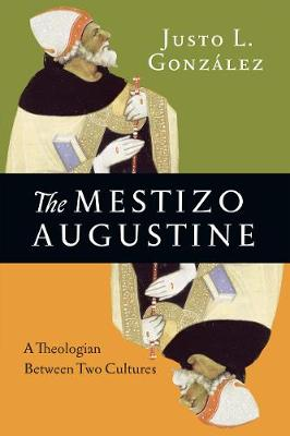 The Mestizo Augustine: A Theologian Between Two Cultures (Paperback)