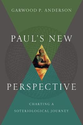 Paul's New Perspective: Charting a Soteriological Journey (Hardback)