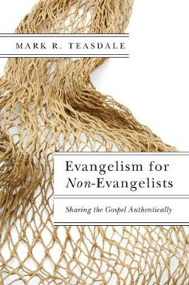 Evangelism for Non-Evangelists: Sharing the Gospel Authentically (Paperback)