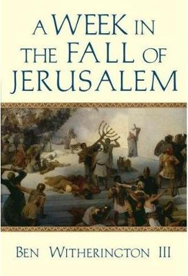 A Week in the Fall of Jerusalem - A Week in the Life Series (Paperback)