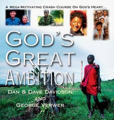 God's Great Ambition: A Mega-Motivating Crash Course on God's Heart (Paperback)
