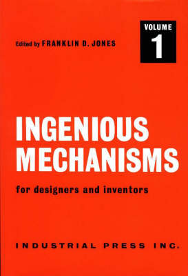 Ingenious Mechanisms for Designers and Inventors: v. 1 (Paperback)