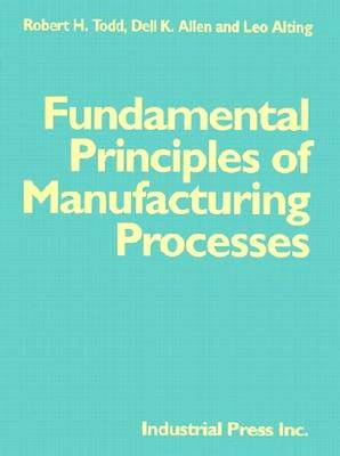 Fundamental Principles of Manufacturing Processes (Hardback)