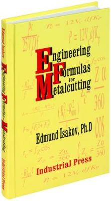 Engineering Formulas for Metalcutting (Hardback)