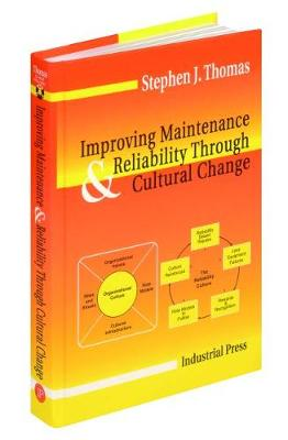 Improving Maintenance and Reliability Through Cultural Change (Hardback)