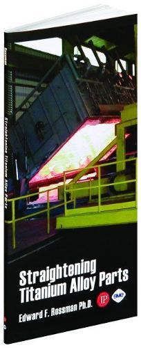 Straightening Titanium Alloy Parts (Paperback)