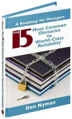 The 15 Most Common Obstacles to World-class Reliability: A Roadmap for Managers (Hardback)